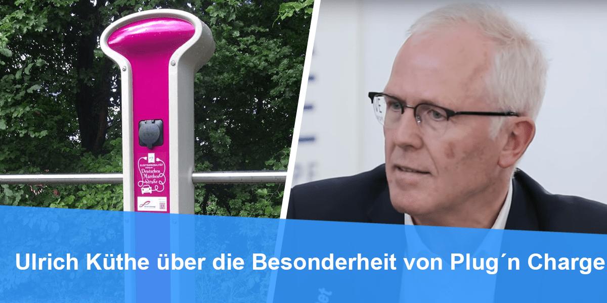 Ulrich Küthe über die Besonderheit von Plug'n Charge