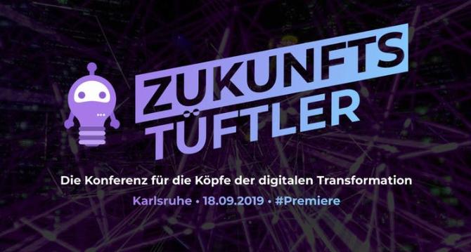 Zukunftstüftler – Die Konferenz für die Köpfe der digitalen Transformation 2019